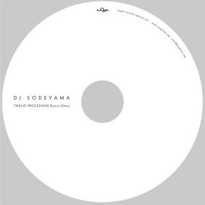 DJ SODEYAMA-TWELVE PROCESSING-特典MIX-CDR