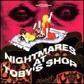 "V.A. (PSYCHEDELIC ROCK) / MR. TOYTOWN PRESENTS VOL 2: ""NIGHTMARES AT TOBY'S SHOP...OBSCURE PSYCHEDELIC, POPSYKE & PROGRESSIVE-POP 45S, 1968-1974"