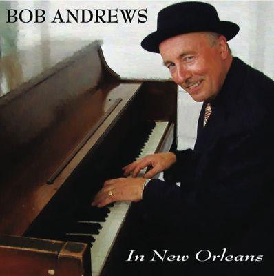 BOB ANDREWS / ボブ・アンドリューズ / IN NEW ORLEANS