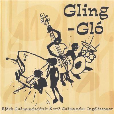 BJORK / ビョーク / GLING-GLO