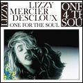 LIZZY MERCIER DESCLOUX リジー・メルシエ・デクルー / ONE FOR THE SOUL ワン・フォー・ザ・ソウル