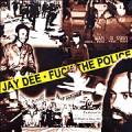 J DILLA aka JAY DEE / ジェイディラ ジェイディー / FUCK THE POLICE