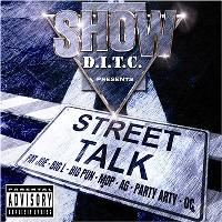 SHOW (SHOWBIZ) / D.I.T.C. PRESENTS STREET TALK