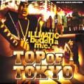 ILLMATIC BUDDHA MC'S aka BUDDHA BRAND / スチャダラパー / TOP OF TOKYO / TT2 オワリのうた