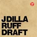 J DILLA aka JAY DEE / ジェイディラ ジェイディー / RUFF DRAFT (アナログ2LP)