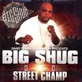 BIG SHUG / ビッグ・シュグ / STREET CHAMP アナログ2LP