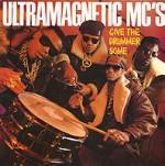 ULTRAMAGNETIC MC'S / ウルトラマグネティックMCズ / GIVE THE DRUMMER SOME
