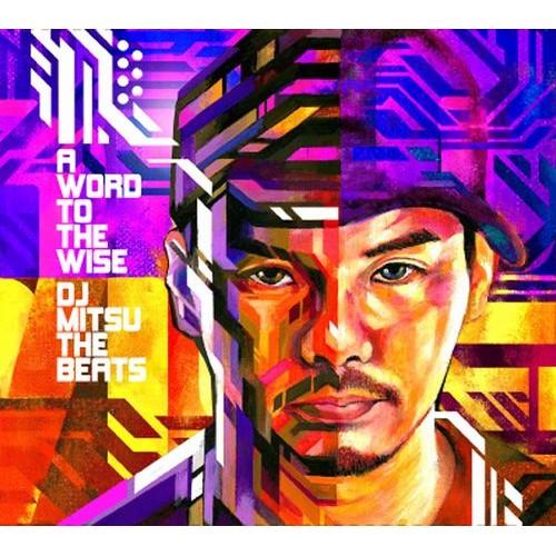 DJ MITSU THE BEATS (GAGLE) / ミツ・ザ・ビーツ / WORD TO THE WISE