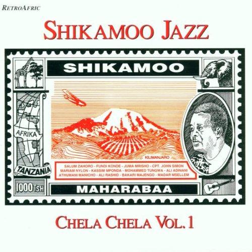 SHIKAMOO JAZZ / シカムー・ジャズ / CHELA CHELA VOL. 1
