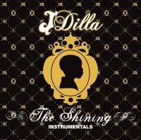 J DILLA aka JAY DEE / ジェイディラ ジェイディー / SHINING INSTRUMENTAL