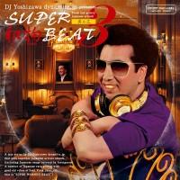 DJ YOSHIZAWA DYNAMITE.JP / DJ吉沢dynamite.jp / SUPER和物BEAT 其の三