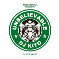 DJ KIYO / DJキヨ / Unbelievable