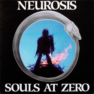 NEUROSIS / ニューロシス / SOULS AT ZERO (LP)