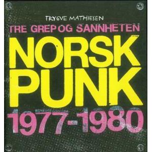 TRYGVE MATHIESEN / TRE GREP OG SANNHETEN NORSK PUNK 1977-1980