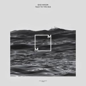 GIGI MASIN / ジジ・マシン / TALK TO THE SEA