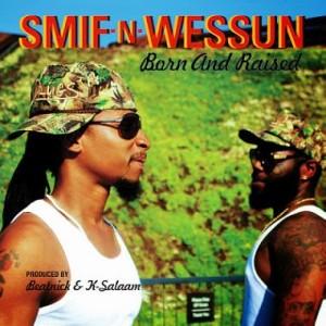 SMIF-N-WESSUN / スミフン・ウェッスン / BORN AND RAISED (CD)