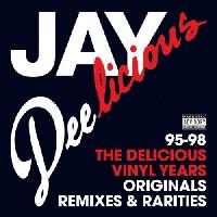 J DILLA aka JAY DEE / ジェイディラ ジェイディー / JAY DEELICIOUS