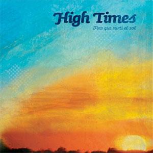 HIGH TIMES / FINS QUE SURTI EL SOL