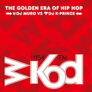 DJ MURO & K-PRINCE / WKOD 11154 FM THE GOLDEN ERA OF HIP HOP -Remaster Edition- 2CD