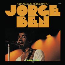 JORGE BEN / ジョルジ・ベン / A BANDA DO ZE PRETINHO  / ア・バンダ・ド・ゼー・プレチーニョ