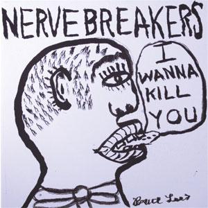 """NERVEBREAKERS / ナーヴブレイカーズ / I WANNA KILL YOU (7"""")"""