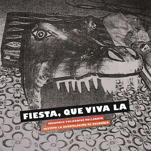 ENSAMBLE POLIFONICO VALLENATO + SEXTETO LA CONSTELACION DE COLOMBIA / エンゼンブレ・ポリフォニコ・ヴァジェナート / セステート・ラ・コンステラシオン・コロンビア / FIESTA, QUE VIVA LA(LP)