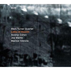 MARK TURNER / マーク・ターナー / Lathe Of Heaven