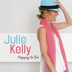 JULIE KELLY / ジュリー・ケリー / Happy To Be