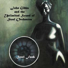 JOHN GIBBS AND THE UNLIMITED SOUND OF STEEL ORCHESTRA / ジョン・ギブス&ジ・アンリミテッド・サウンド・オブ・スティール・オーケストラ / STEEL FUNK / スティール・ファンク (LP)