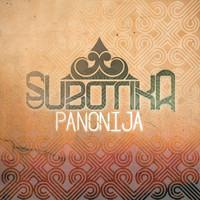 SUBOTIKA / PANONIJA (国内盤仕様)