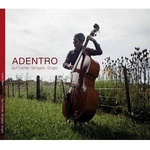 GUILLERMO DELGADO / ギジェルモ・デルガド / ADENTRO
