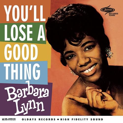 BARBARA LYNN / バーバラ・リン / YOU'LL LOSE A GOOD THING / ユー・ルーズ・ア・グッド・シング (紙ジャケ)