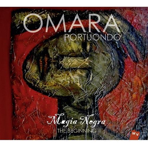 OMARA PORTUONDO / オマーラ・ポルトゥオンド / MAGIA NEGRA - THE BEGINNING
