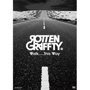 ROTTENGRAFFTY / ロットングラフティー / Walk.....This Way