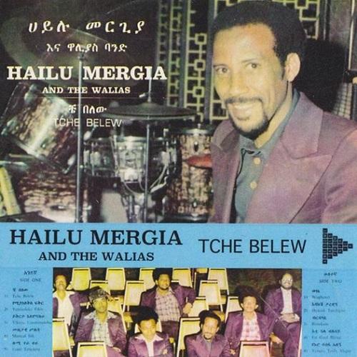 HAILU MERGIA / ハイル・メルギア / TCHE BELEW
