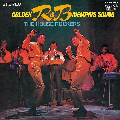 HOUSE ROCKERS / ハウス・ロッカーズ / GOLDEN R&B MEMPHIS SOUND / ゴールデンR&Bメンフィス・サウンド (紙ジャケ)