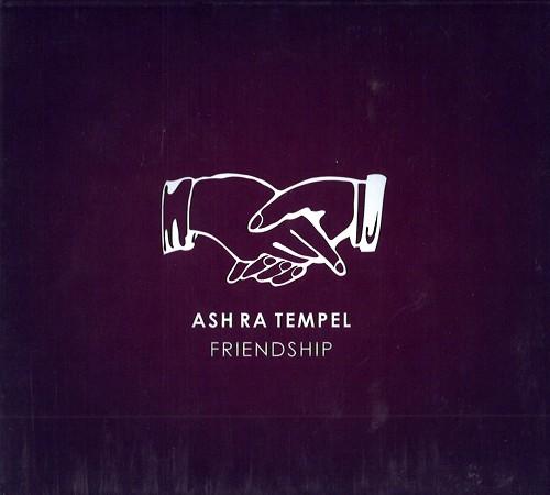 ASH RA TEMPEL / アシュ・ラ・テンペル / FRIENDSHIP