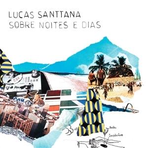 ルカス・サンタナ / SOBRE NOITES E DIAS