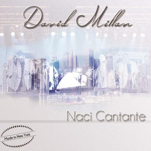 DAVID MILLAN / ダヴィド・ミジャン / NACI CANTANTE
