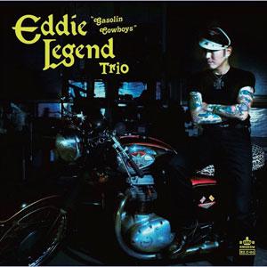 EDDIE LEGEND TRIO / GASOLINE COWBOYS
