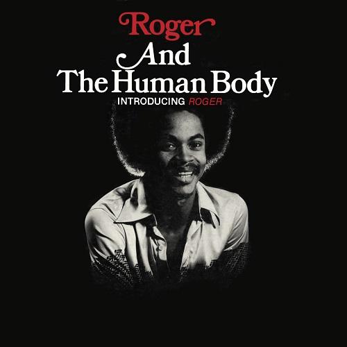 ROGER AND THE HUMAN BODY / ロジャー・アンド・ザ・ヒューマン・ボディ / INTRODUCING ROGER / イントロデューシング・ロジャー (紙ジャケ)