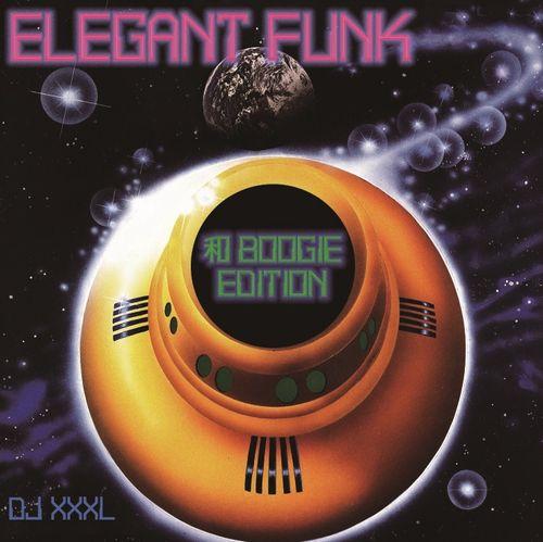 DJ XXXL / ELEGANT FUNK 和BOOGIE EDITION
