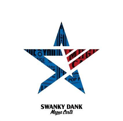 SWANKY DANK  / Magna Carta