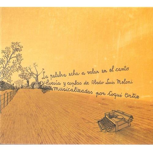 COQUI ORTIZ / コキ・オルティス / LA PALABRA ECHA VOLAR EN EL CANTO