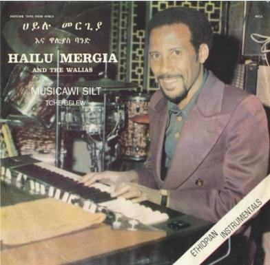 HAILU MERGIA / ハイル・メルギア / MUSICAWI SILT / TCHE BELEW