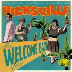 ヒックスヴィル / WELCOME BACK