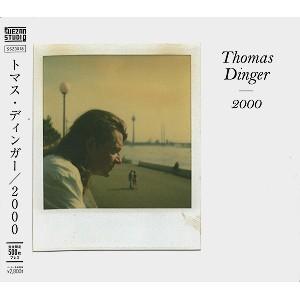THOMAS DINGER / トマス・ディンガー / 2000