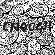 ENOUGH / enough