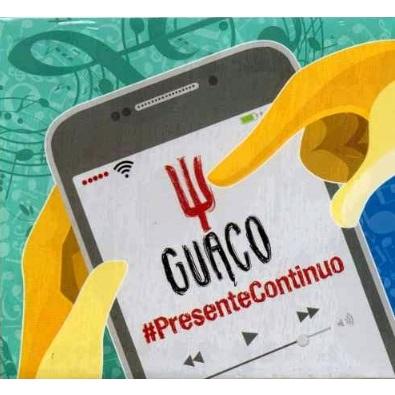 GUACO / グアコ / PRESENTE CONTINUO