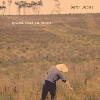 GASTON URIOSTE / ガストン・ウリオステ / ULTIMOS SOLES DEL VERANO